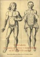 Ciało ludzkie. Anatomia człowieka w starodrukach od XV do XVIII stulecia